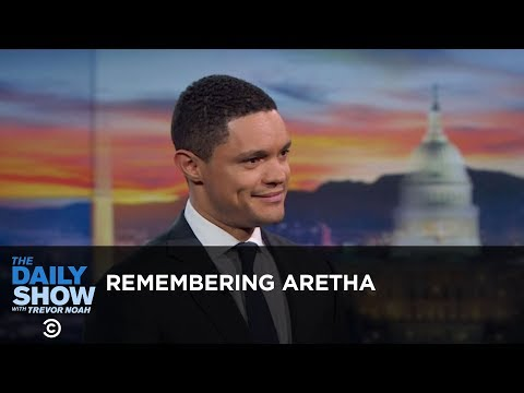 Remembering Aretha Franklin - Between the Scenes | The Daily Show