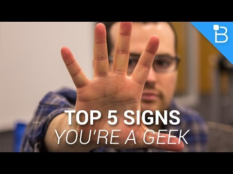 Top 5 Signs Youre A Geek
