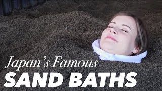 What Does a Japanese SAND BATH Feel Like? ?