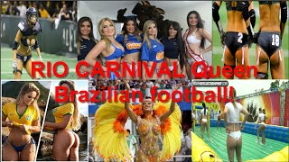 RIO CARNIVAL Queen Brazilian football!