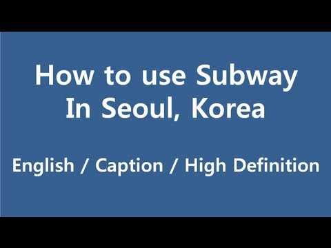 Seoul - How To Use Subway in Seoul, Korea