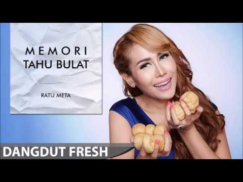download lagu Ratu Meta - Memori Tahu Bulat Dangdut Terbaru 2016 gratis