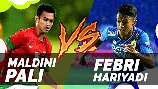 Febri hariyadi vs Maldini pali - Battle Skills & Goals - Timnas indonesia & Persib