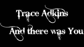Watch Trace Adkins And There Was You video