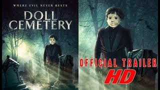 DOLL CEMETERY Official Trailer #2 (2019) (Doll Horror)(Pet Sematary meets Child's Play)