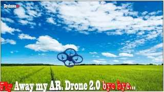 Fly Away my AR Drone 2.0 bye bye
