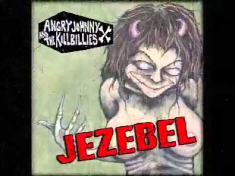 Angry Johnny And The Killbillies - Jezebel