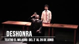 Deshonra, Obra de Teatro en El Milagro. Corta Temporada