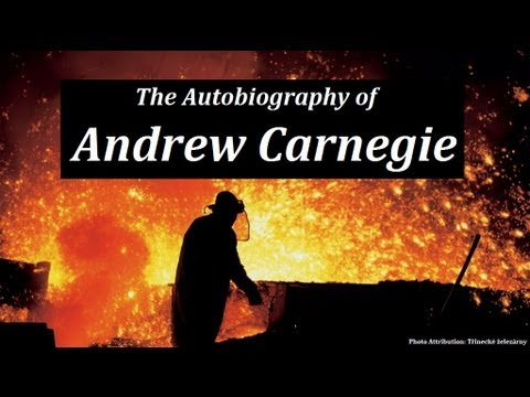 Autobiography of Andrew Carnegie - FULL AudioBook - Business | Money | Investing | Entrepreneur