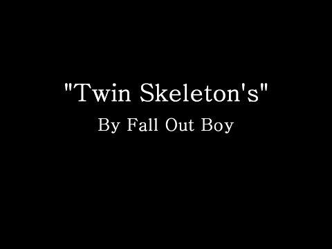 Twin Skeletons (Hotel in NYC) - Fall Out Boy (Lyrics)