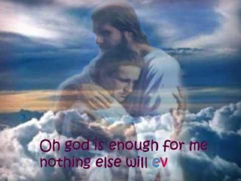 GOD IS ENOUGH with lyrics
