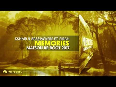 KSHMR & Bassjackers ft. Sirah - Memories  (Matson Re-Boot 2017) + DOWNLOAD