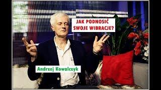 JAK PODNOSIĆ SWOJE WIBRACJE - Andrzej Kowalczyk © VTV