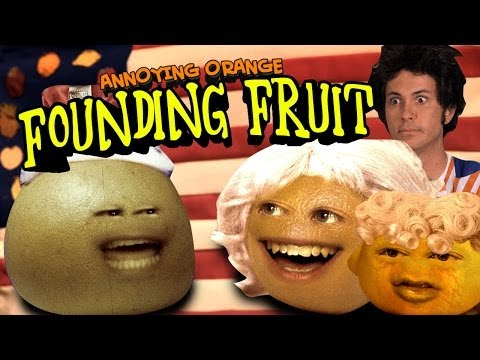 Annoying Orange HFA - Founding Fruits (ft. Tobuscus)