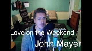 Download Lagu Love on the Weekend - John Mayer (cover) Gratis STAFABAND