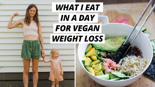 What I eat in a day for vegan weight loss as a mum (40 pounds gone)