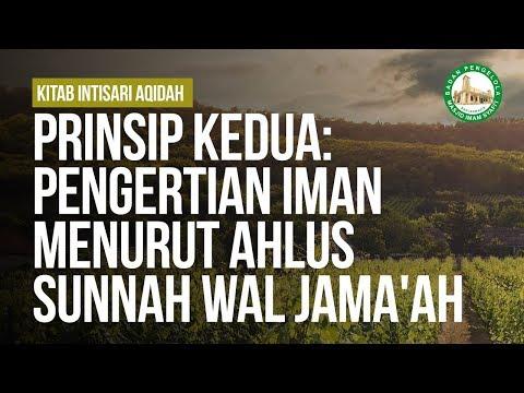 Prinsip Kedua: Pengertian Iman Menurut Ahlus sunnah Wal Jama'ah - Ustadz Khairullah Anwar Luthfi, Lc