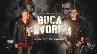GUSTAVO TOLEDO E GABRIEL - BOCA FAVORITA [CLIPE OFICIAL   #BocaFavorita]