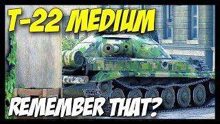 ► T-22 Medium - Anyone Still Remembers? - World of Tanks T-22 Medium Gameplay