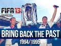 FIFA 13 | Bring Back the Past - Blackburn Rovers 1994/95 with GammaLabs
