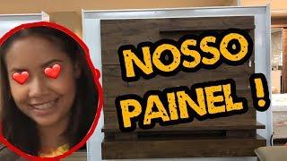 COMPRANDO NOSSO PAINEL! | VLOG
