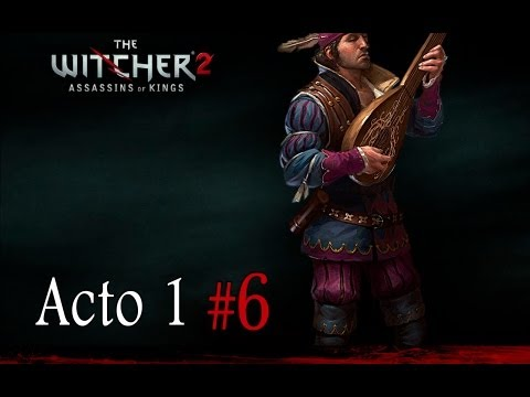 The Witcher 2 | Let's Play en Español | Capitulo 6