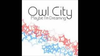 Watch Owl City I