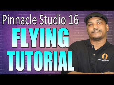 Pinnacle Studio 16 & 17 - Flying Tutorial