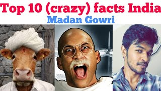 Top 10 crazy facts India | Madan Gowri