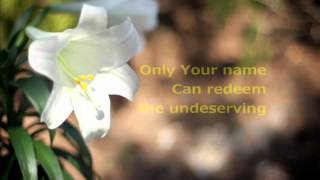 Watch Lincoln Brewster The Power Of Your Name video