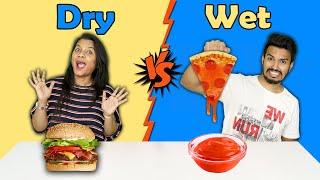 Dry Vs Wet Food Eating Challenge | Dry Vs Wet food Competition