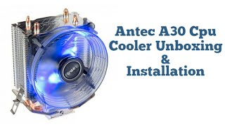 Antec A30 Cpu Cooler Unboxing & Installation