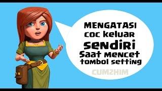 download lagu Cara Mengatasi Coc Keluar Sendiri Saat Menekan Tombol Setting gratis