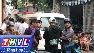 THVL   Người đưa tin 24G: Phát hiện 2 cha con chết trong nhà gần chợ Tân Bình, TP.HCM