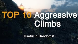 World of Tanks  Top 10 Aggressive Climbs for Rando