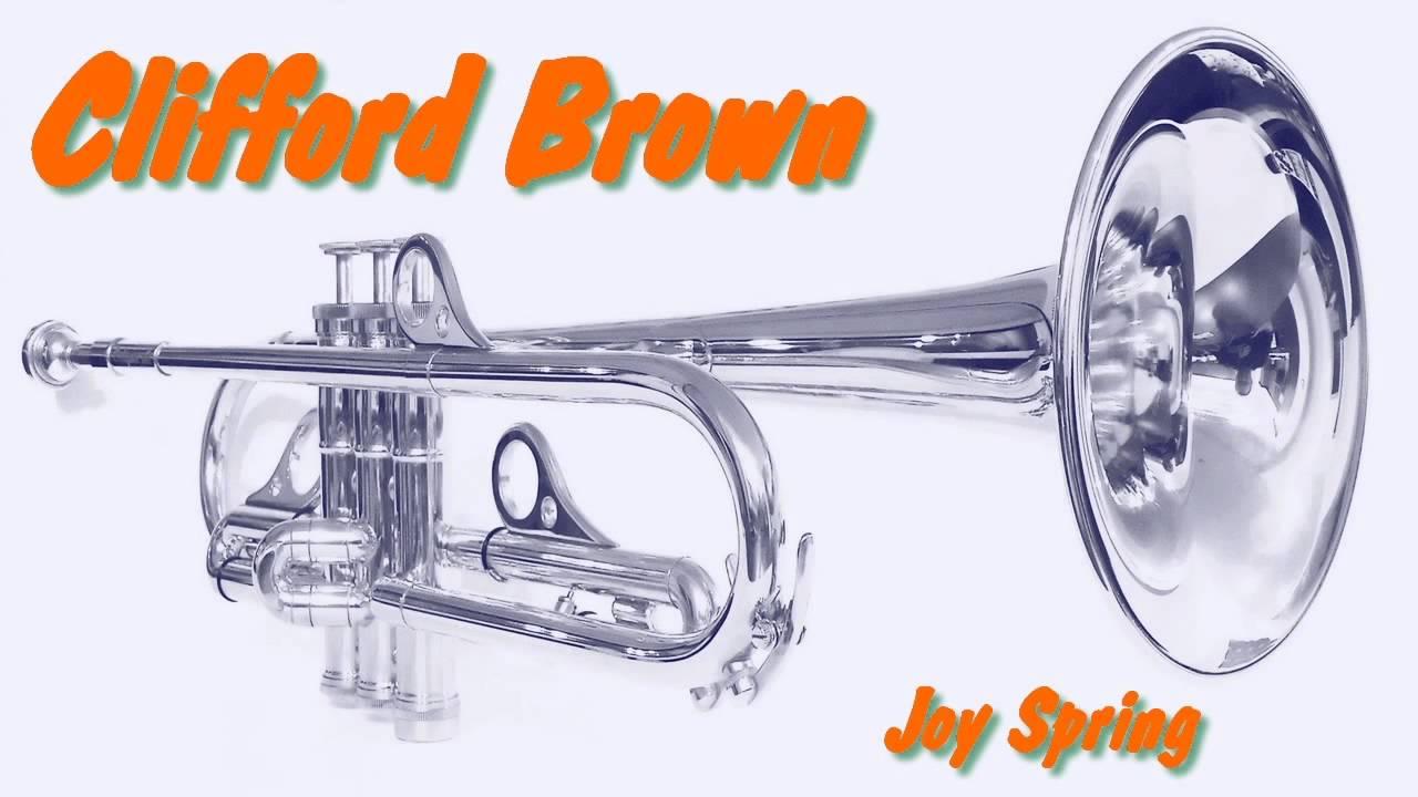 Clifford Brown Transcriptions Joy Spring Clifford Brown Joy Spring