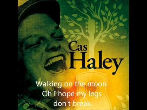 Cas Haley-Walking On The Moon (lyrics)