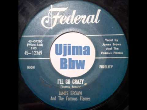 JAMES BROWN AND THE FAMOUS FLAMES   I ll Go Crazy  FEDERAL RECORDS 1960