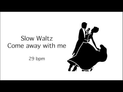Slow Waltz - Come away with me