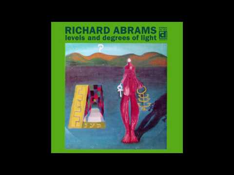 Muhal Richard Abrams - Levels And Degrees Of Light (1968) FULL ALBUM