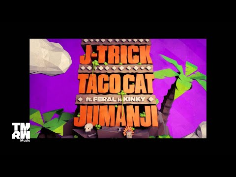 J-Trick & Taco Cat feat. FERAL is KINKY - Jumanji