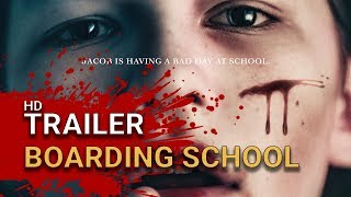 Boarding School (2018) - Official Trailer -  Horror Drama