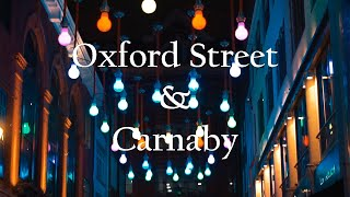 Oxford Street & Carnaby | Meet Cinematic London #1 (shot on Sony a5000 50mm f/1.8)
