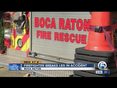 Boca Raton firefighter breaks leg while on the job