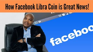 How Facebook Libra Coin is Great News!
