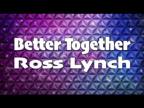 Ross Lynch - Better Together