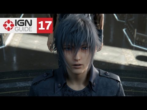 Final Fantasy 15 Walkthrough: Chapter 4 - The Archaean