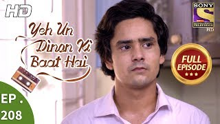 Yeh Un Dinon Ki Baat Hai - Ep 208 - Full Episode - 20th June, 2018