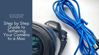 Step by Step Guide to Tethering Your Canon 5D Mark IV to Mac
