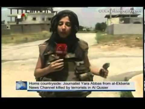 Syrian Journalist Yara Abbas Killed by Sniper Terrorist Near Daba'a Airport (al-Qussayr) 27.5.2013